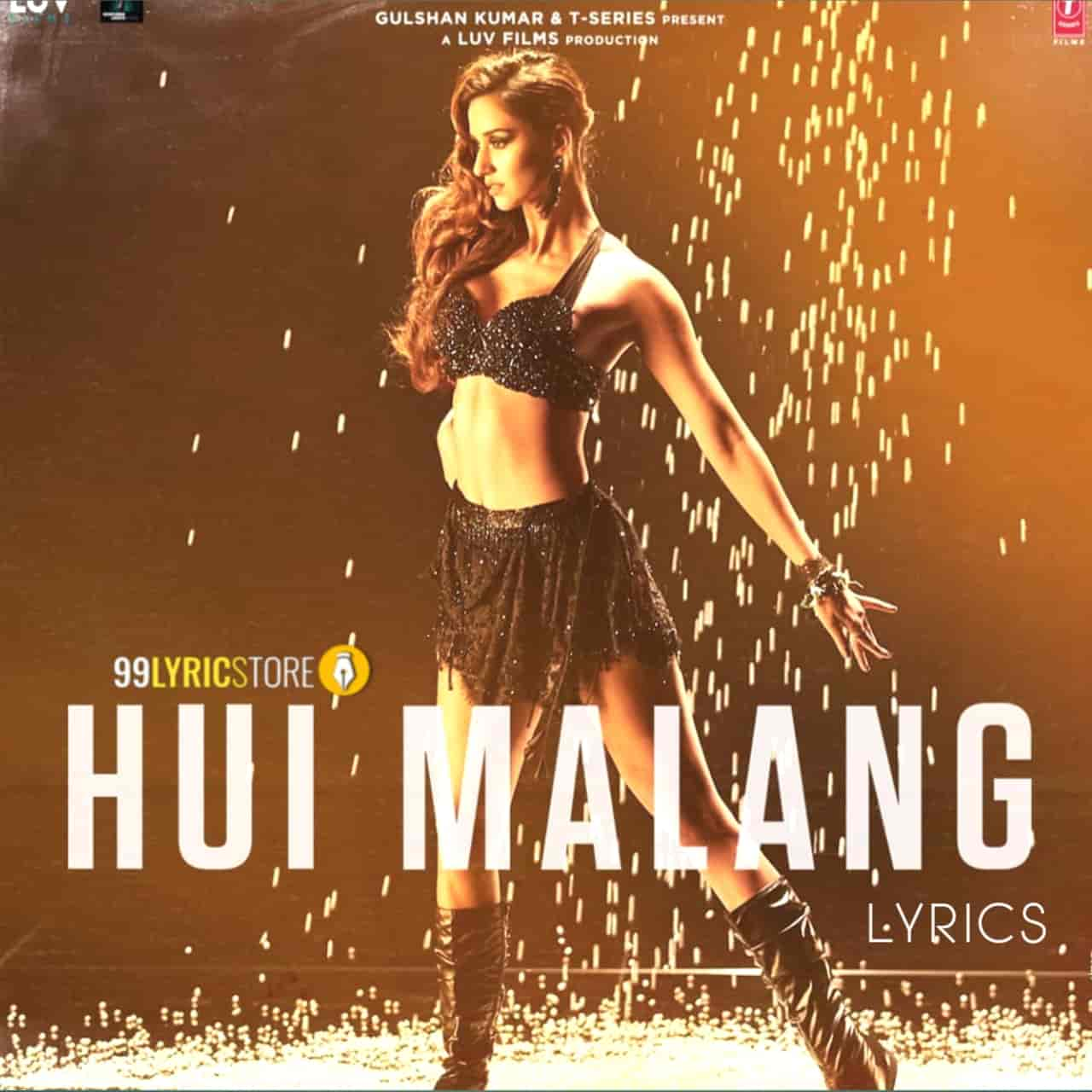 After releasing the sad song 'Humrah'  the makers of Aditya Roy Kapoor and Disha Patani starrer movie Malang ready to release another track which is titled Hui Malang in the voice of very gifted  female artist Asees Kaur. Music of this given by Ved Sharma while this beautiful song Hui Malang Lyrics are penned by Kunaal Verma and Harsh Limbachiya. This song is presented by T-Series label.