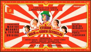 El Eterno Viaje del Cinco Estrellas | Un circo en Teatro Nacional