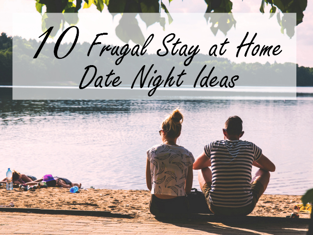 10 Frugal Stay at Home Date Night Ideas