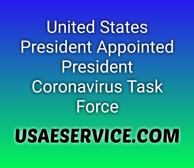 US President Appointed President Coronavirus Task Force