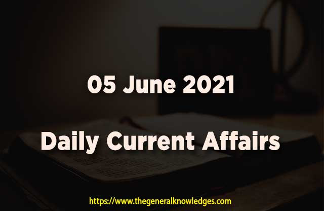 05 June 2021 Current Affairs  and Answers in Hindi