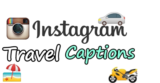 Travel Instagram captions, Instagram captions for travellers, Best insta captions