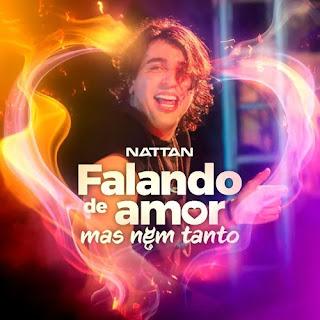 Nattan - Falando de Amor, Mas Nem Tanto - Promocional - 2021