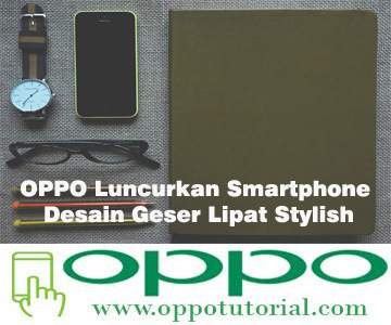 OPPO Luncurkan Smartphone Desain Geser Lipat Stylish