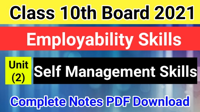 Self Management Skills Class 10 Notes PDF