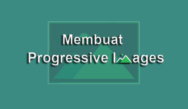 Membuat Progressive Images