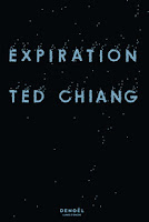 Ted Chiang Expiration Denoël