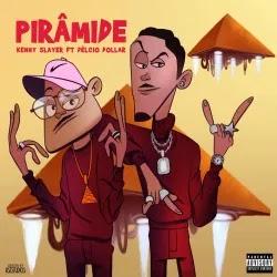 Kenny Slayer Feat.  Delcio Dollar - Pirâmide (Rap) [Download]