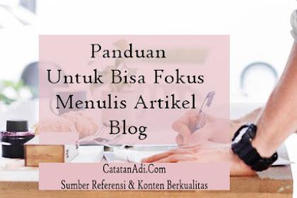 Panduan Untuk Bisa Fokus Menulis Artikel Blog