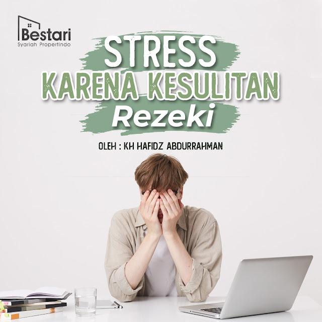 Stress Karena Kesulitan Rezeki