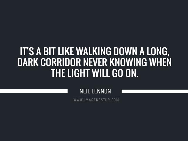 Depression quotes It's a bit like walking down a long, dark corridor never knowing when the light will go on.