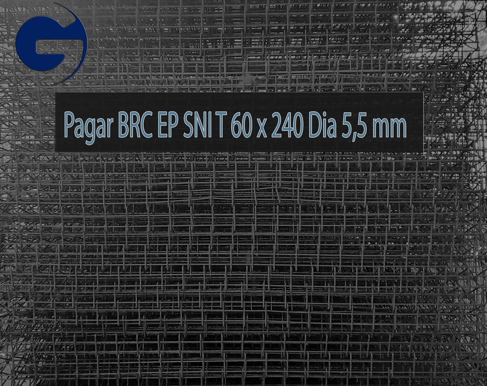 Jual Pagar BRC EP SNI T 60 x 240 Dia 5,5 mm