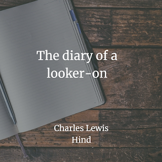 The diary of a looker-on by Charles Lewis Hind