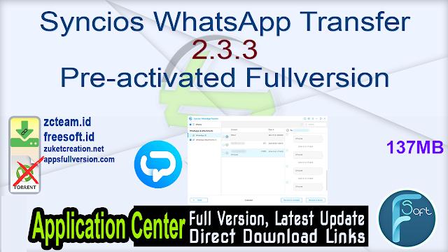 Syncios WhatsApp Transfer 2.3.3 Pre-activated Fullversion