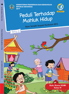 Buku Siswa Tema 3 Peduli Terhadap Makhluk Hidup Kelas 4 Kurikulum 2013 Revisi 2017