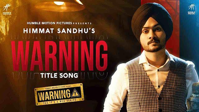 Warning song Lyrics - Himmat Sandhu
