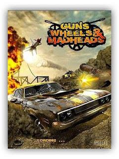 Guns Wheels Madheads