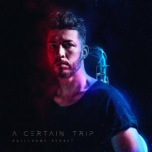 New Prog Releases Guillaume Perret A Certain Trip
