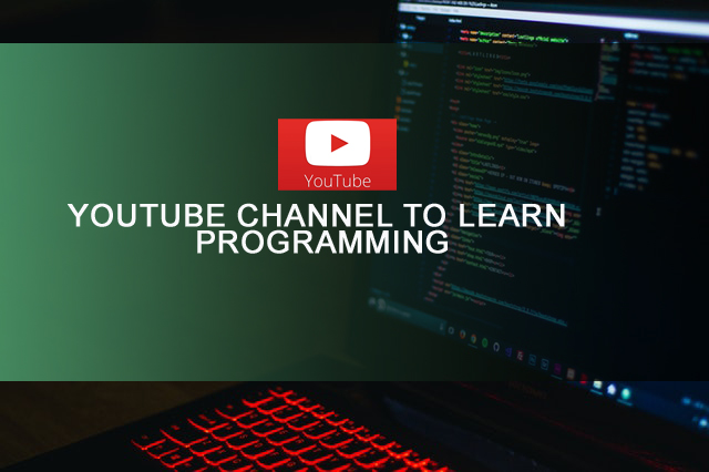 Best YouTube Channels For Programmers to Learn Programming