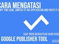 "Cara Mengatasi ""Copy This Code, Switch to The Application and paste it here"" Saat Ingin Menautkan Akun Dengan Google Publisher Tool"