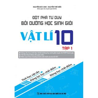ĐỘT PHÁ TƯ DUY BỒI DƯỠNG HỌC SINH GIỎI VẬT LÍ 10 TẬP 1 ebook PDF EPUB AWZ3 PRC MOBI