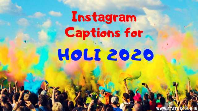 instagram captions for holi, holi captions wishes, wishes and captions for holi 2020, best captions for holi 2020