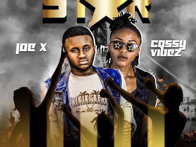 MUSIC: Joe X ft. Cossy Vibez - Star