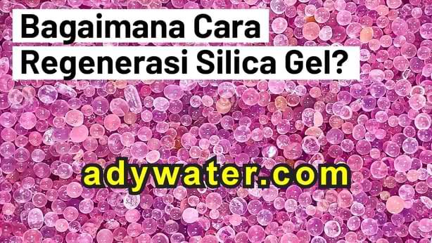 bagaimana cara regenerasi silica gel, silica gel blue, silica gel pink, cara mengeringkan silica gel