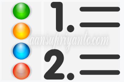 Cara Membuat dan Memaksimalkan Bullet & Numbering  dalam Postingan Blog