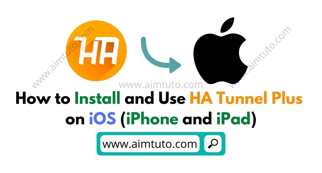 How to Install and Use HA Tunnel Plus on iOS