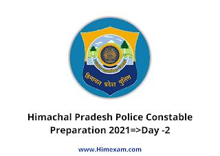 Himachal Pradesh Police Constable Preparation 2021=>Day -2