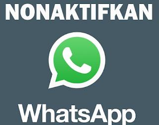 Cara Menonaktifkan Whatsapp Tanpa Menghapus Aplikasi