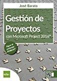 Libros de administración proyectos - Gestión de proyectos con Project 2016