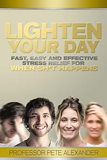 Lighten Your Day: Fast, Easy and Effective Stress Relief for When Sh*t Happens free book promotion Pete Alexander