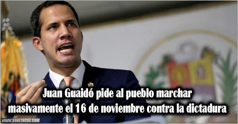 Juan Guaidó pide al pueblo marchar masivamente el 16 de noviembre contra la dictadura