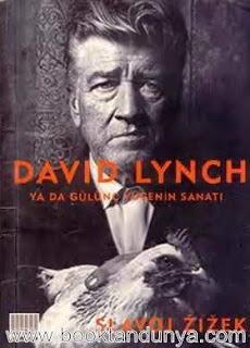 Slavoj Zizek - David Lynch ya da Gülünç Yücenin Sanatı