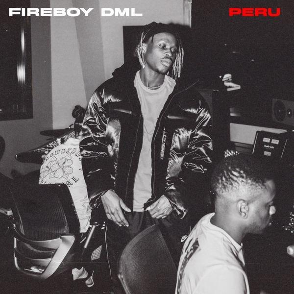 Music MP3: Fireboy DML – Peru