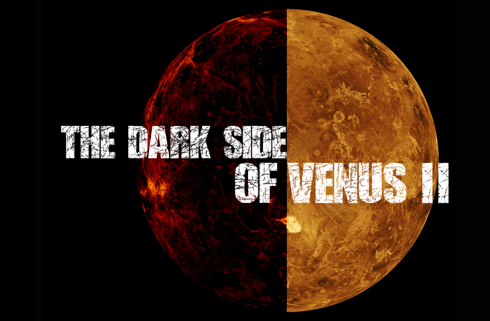 The Dark Side of Venus II