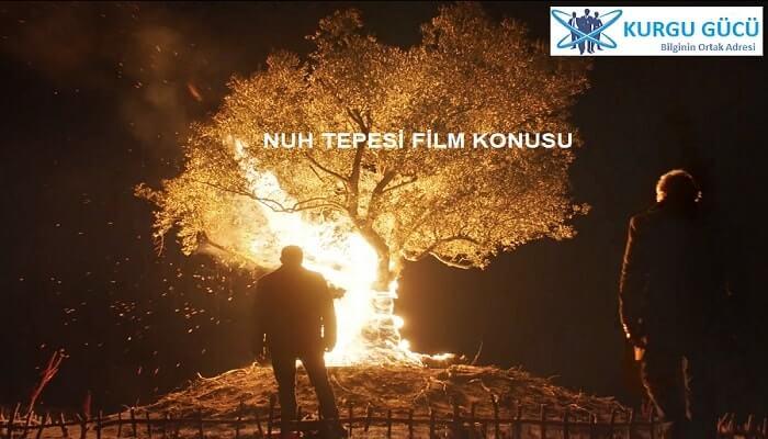 Nuh Tepesi Film Konusu, Oyuncuları - Nuh Tepesi Film İncelemesi - Kurgu Gücü