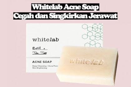 Review Whitelab Acne Soap [ Cara Mencegah dan Menyingkirkan Jerawat]