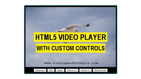 HTML5 Video Player with Custom Controls using JavaScript
