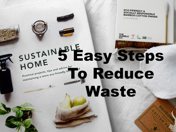 5 Easy Steps To Reduce Waste