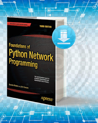 Free Book Foundations of Python Network Programming pdf.