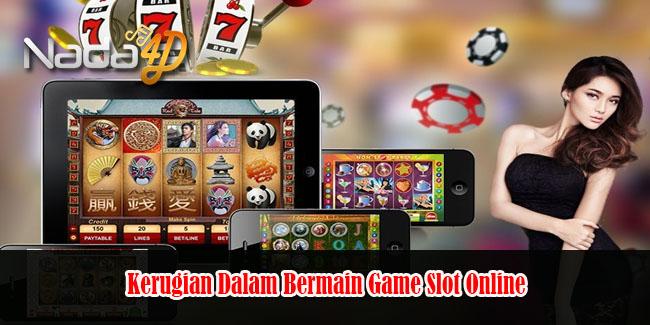Kerugian Dalam Bermain Game Slot Online