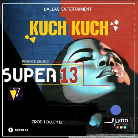 AUDIO | Super 13 – Kuch Kuch | Download New song