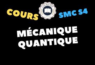Mécanique Quantique SMC S4 - cours / td & exercices / examens / résumés [PDF]