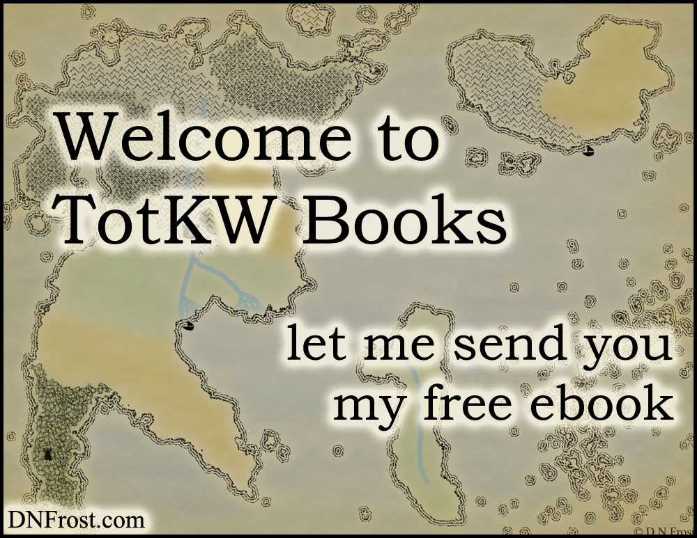 Welcome to TotKW Books http://DNFrost.com Let me send you my free ebook #TotKW by D.N.Frost @DNFrost13