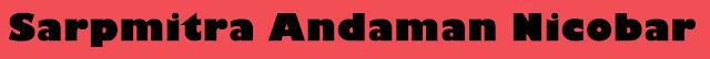 Sarpmitra Andaman Nicobar