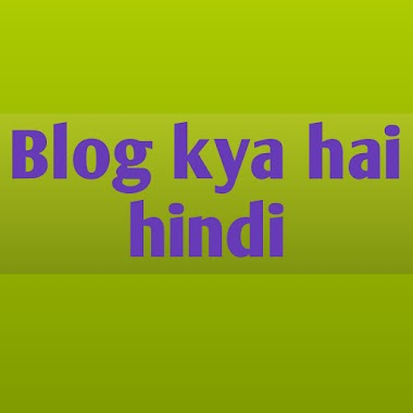 blog kya hai hindi