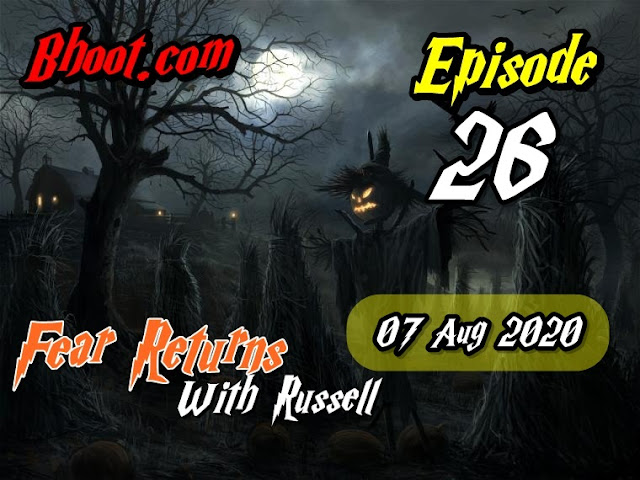 Bhoot.Com by Rj Russell Episode  26 - 7 August 2020 bhooture.xyz